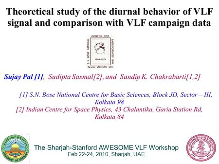 Theoretical study of the diurnal behavior of VLF signal and comparison with VLF campaign data Sujay Pal [1], Sudipta Sasmal[2], and Sandip K. Chakrabarti[1,2]