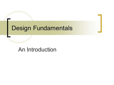 Design Fundamentals An Introduction. Outline What is design? Designing web pages (later...see Chapter 6) Designing web sites (later) Your web site design.