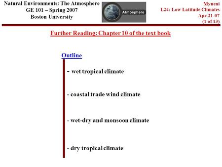 Outline Further Reading: Chapter 10 of the text book - wet tropical climate - coastal trade wind climate - dry tropical climate Natural Environments: The.