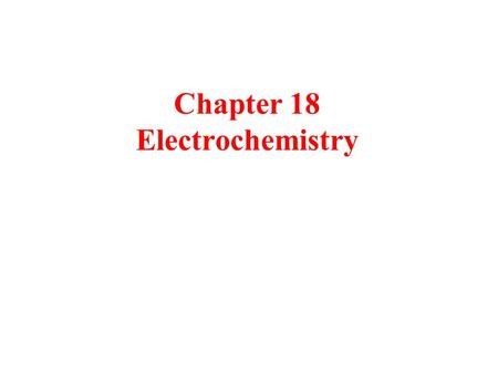 Chapter 18 Electrochemistry. Redox Reaction Elements change oxidation number  e.g., single displacement, and combustion, some synthesis and decomposition.