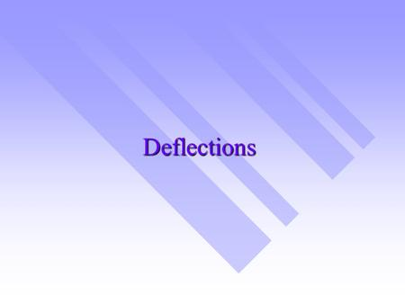 Deflections. Introduction Calculation of deflections is an important part of structural analysis Calculation of deflections is an important part of structural.