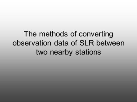 The methods of converting observation data of SLR between two nearby stations.