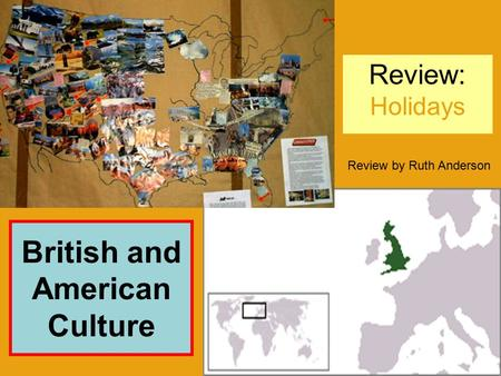 Review: Holidays 1 Review by Ruth Anderson British and American <strong>Culture</strong>.