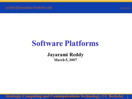 1 09/15/2005 VayuLink Inc. All Rights Reserved Software Platforms Jayarami Reddy March 5, 2007 Strategic Computing and Communications.
