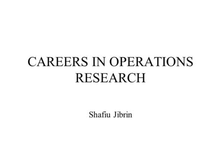 CAREERS IN OPERATIONS RESEARCH