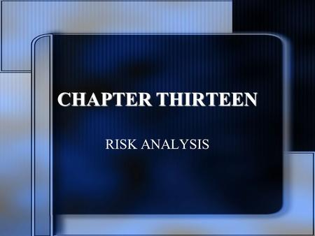 CHAPTER THIRTEEN RISK ANALYSIS. Types of Risk Business- uncertainty of renting space Financial- effect of leverage on return Liquidity- ability to sell.
