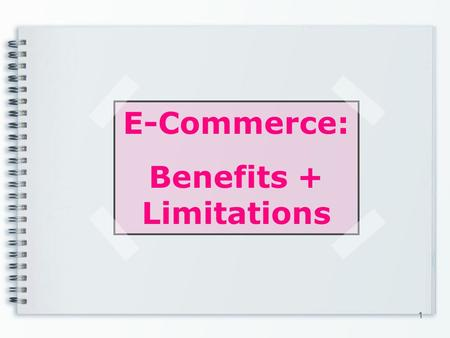 E-Commerce: Benefits + Limitations 1. E-Commerce: Mango has its own online shop since 2000 and t he products offered are available in European Union member.