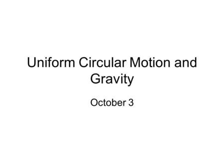 Uniform Circular Motion and Gravity