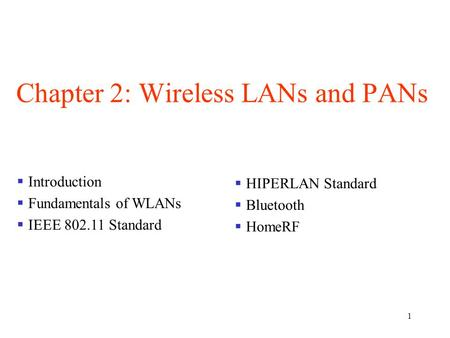 Chapter 2: Wireless LANs <strong>and</strong> PANs