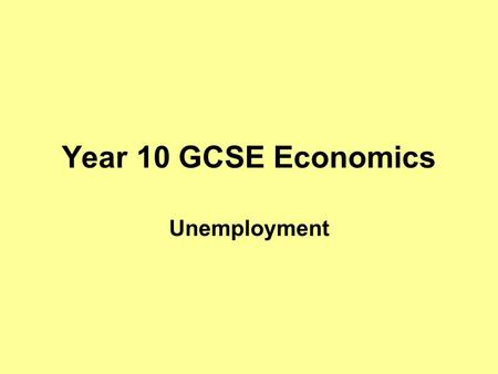 Year 10 GCSE Economics Unemployment.  s-13067078 Current news.