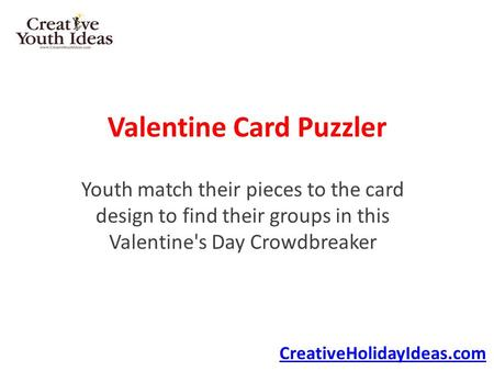 Valentine Card Puzzler Youth match their pieces to the card design to find their groups in this Valentine's Day Crowdbreaker CreativeHolidayIdeas.com.