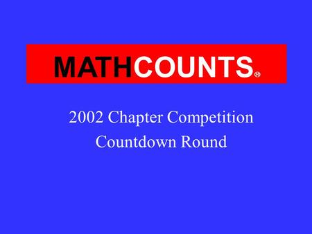 MATHCOUNTS 2002 Chapter Competition Countdown Round.