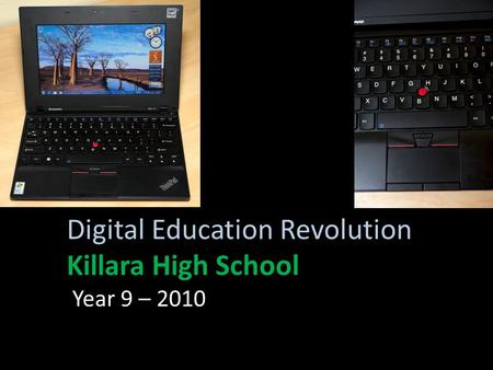 Digital Education Revolution Killara High School Year 9 – 2010.