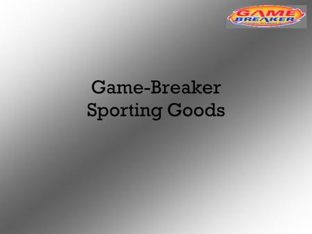Game-Breaker Sporting Goods. Products Apparel Athletic Shoes Sporting Equipment.