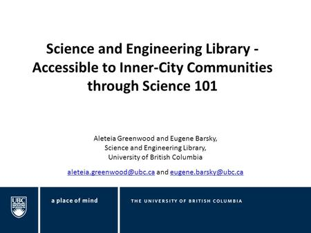 Science and Engineering Library - Accessible to Inner-City Communities through Science 101 Aleteia Greenwood and Eugene Barsky, Science and Engineering.