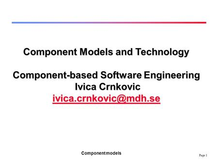 Component Models and Technology Component-based Software Engineering