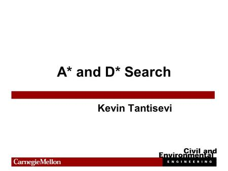 A* and D* Search Kevin Tantisevi. Outline Overview of Search Techniques A* Search D* Search.