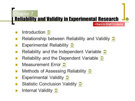 Reliability and Validity in Experimental Research ♣