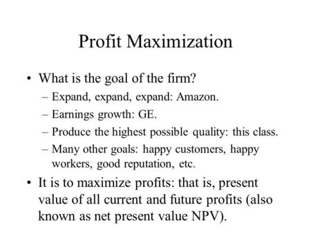 Profit Maximization What is the goal of the firm?