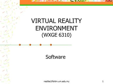 VIRTUAL REALITY ENVIRONMENT (WXGE 6310) Software.
