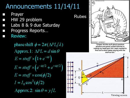 Announcements 11/14/11 Prayer HW 29 problem Labs 8 & 9 due Saturday Progress Reports… Review: Rubes.