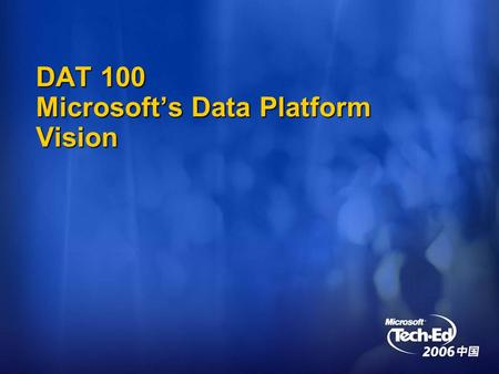 DAT 100 Microsoft's Data Platform Vision. Agenda - What We Will Cover History of Data Management Microsoft SQL Server: Current and Upcoming Offerings.