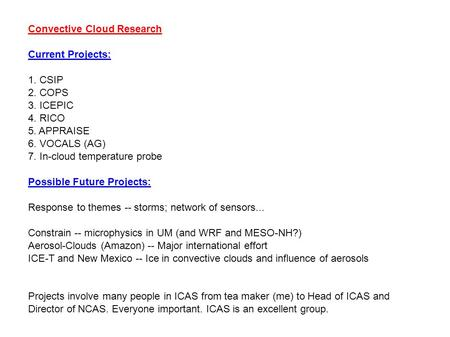 Convective Cloud Research Current Projects: 1. CSIP 2. COPS 3. ICEPIC 4. RICO 5. APPRAISE 6. VOCALS (AG) 7. In-cloud temperature probe Possible Future.