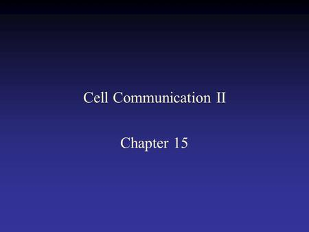 Cell Communication II Chapter 15. An animal cell depends on extracellular signals to survive or divide.