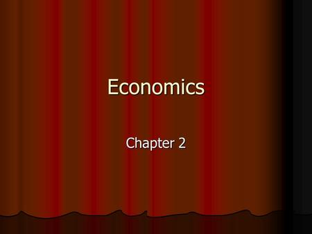 Economics Chapter 2. Definition Economics: study of how society uses its resources to produce goods and services and how it distributes them to people.