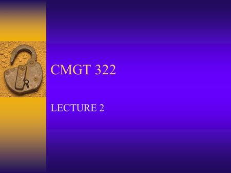 CMGT 322 LECTURE 2. FORCES  DEFINE FORCE  DEFINE UNITS FOR FORCES  THREE IMPORTANT FACOR ABOUT FORCES: MAGNITUDE, DIRECTION, SENSE  STRESS= FORCE/AREA.