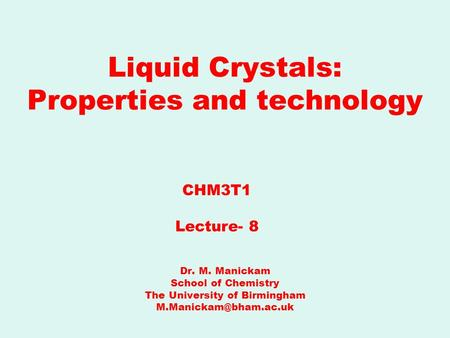Liquid Crystals: Properties and technology