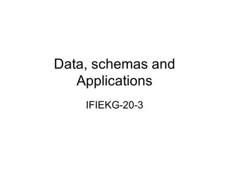 Data, schemas and Applications IFIEKG-20-3. Staff Chris Wallace – module leader and tutor Praminda Calib-Soley - tutor David Wyatt – tutor.