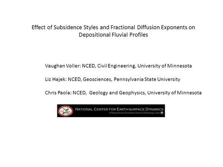 Effect of Subsidence Styles and Fractional Diffusion Exponents on Depositional Fluvial Profiles Vaughan Voller: NCED, Civil Engineering, University of.