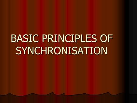 BASIC PRINCIPLES OF SYNCHRONISATION. MAIN CONCEPTS  SYNCHRONISATION  CRITICAL SECTION  DEAD LOCK.