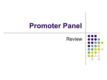 Promoter Panel Review. Background related Promoter In genetics, a promoter is a DNA sequence that enables a gene to be transcribed. It may be very long.