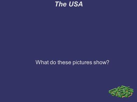 The USA What do these pictures show?. The USA Picture 1.