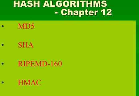 HASH ALGORITHMS - Chapter 12