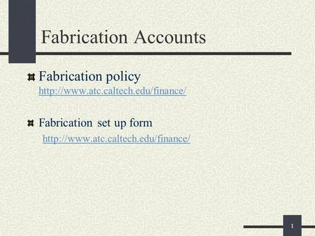 1 Fabrication Accounts Fabrication policy   Fabrication set up form