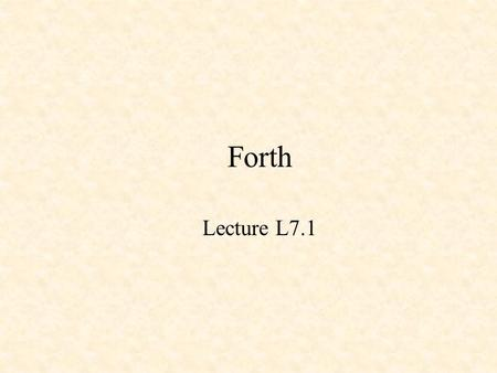 Forth Lecture L7.1. A Brief History of Programming Languages