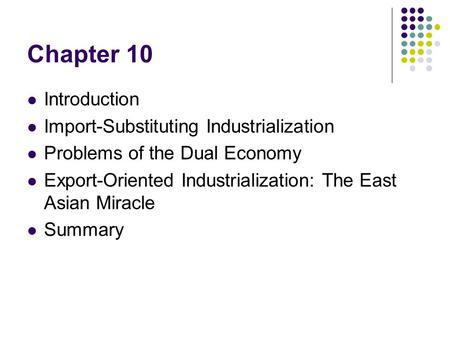 Chapter 10 Introduction Import-Substituting Industrialization