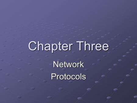 Chapter Three Network Protocols.