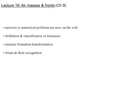 Lecture 19: Air masses & fronts (Ch 9)