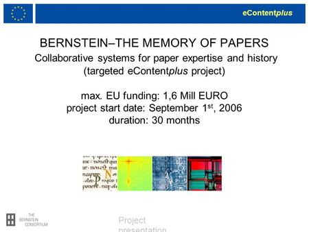 EContentplus Project presentation BERNSTEIN–THE MEMORY OF PAPERS Collaborative systems for paper expertise and history (targeted eContentplus project)