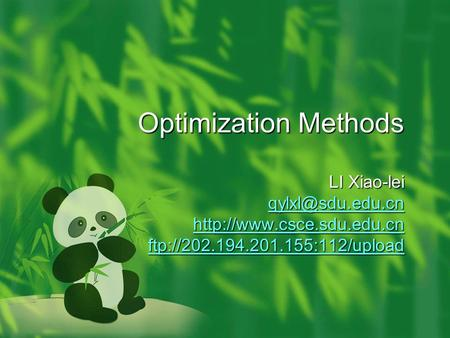 Optimization Methods LI Xiao-lei  ftp://202.194.201.155:112/upload.