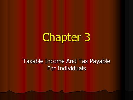 Chapter 3 Taxable Income And Tax Payable For Individuals.