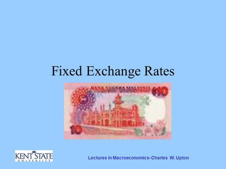 Lectures in Macroeconomics- Charles W. Upton Fixed Exchange Rates.