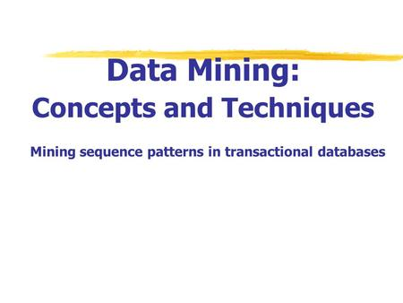 Sequence Databases & Sequential Patterns