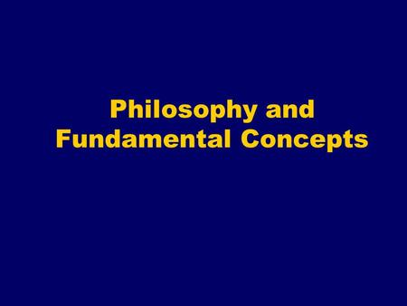 Philosophy and Fundamental Concepts. So what's this class about?