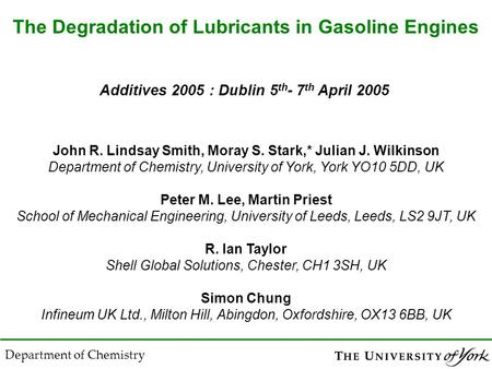 John R. Lindsay Smith, Moray S. Stark,* Julian J. Wilkinson Department of Chemistry, University of York, York YO10 5DD, UK Peter M. Lee, Martin Priest.