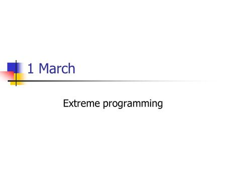 1 March Extreme programming. Presentations Tuesday Campus Tour Sami Says Hawks Thursday Read2Me UNCSET Oral Lab NetVis If helpful, invite your client.